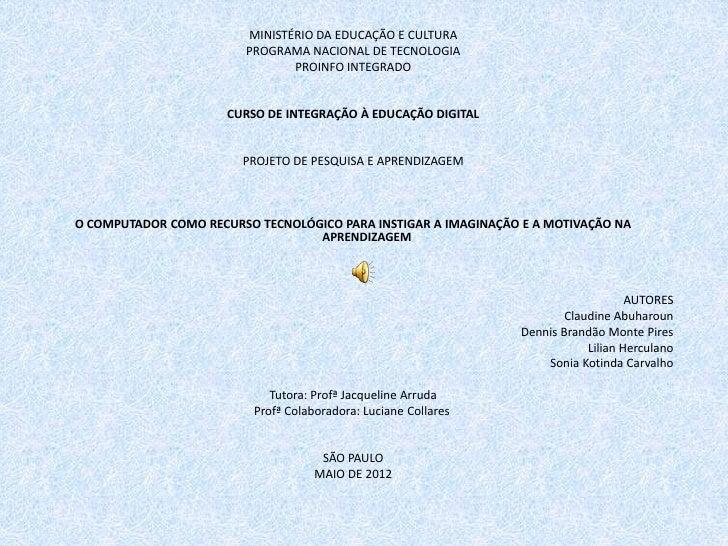 MINISTÉRIO DA EDUCAÇÃO E CULTURA                        PROGRAMA NACIONAL DE TECNOLOGIA                               PROI...