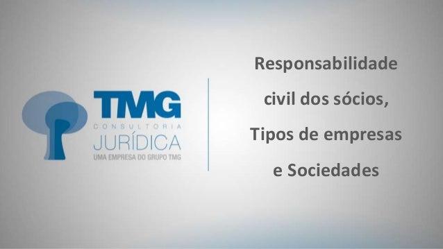 Responsabilidade civil dos sócios, Tipos de empresas e Sociedades