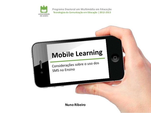 Programa Doutoral em Multimédia em EducaçãoTecnologias da Comunicação em Educação | 2012-2013          Nuno Ribeiro