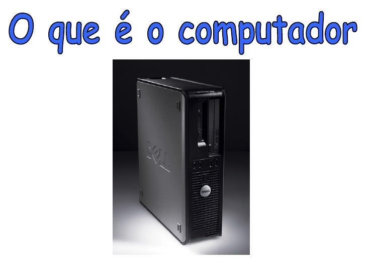 O que é o computador