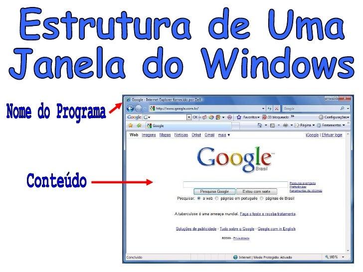 Estrutura de Uma Janela do Windows Nome do Programa Conteúdo