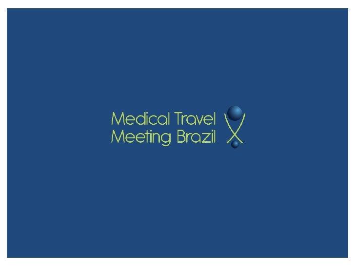 MEDICAL TRAVEL   CONCEITO  PRÁTICA DE VIAJAR PARA OUTRA CIDADE OU PAÍS COM A FINALIDADE PRIMÁRIA DE  RECEBER CUIDADOS MÉDI...