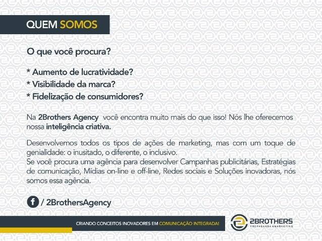 Apresentação Institucional - 2 Brothers Agency Slide 2