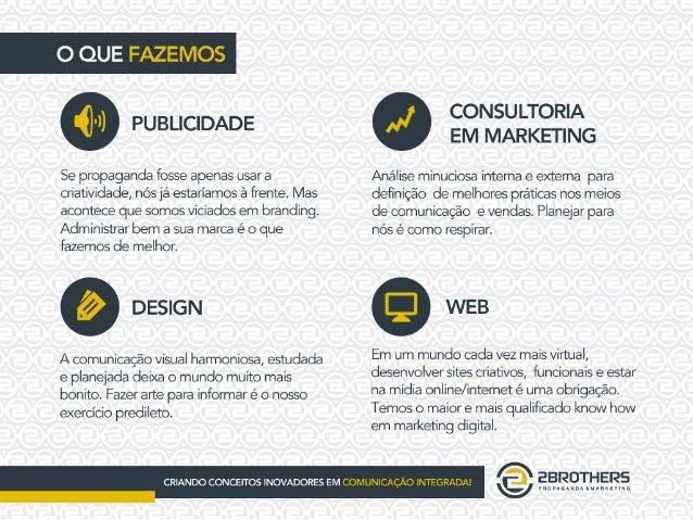 Apresentação Institucional - 2 Brothers Agency Slide 3