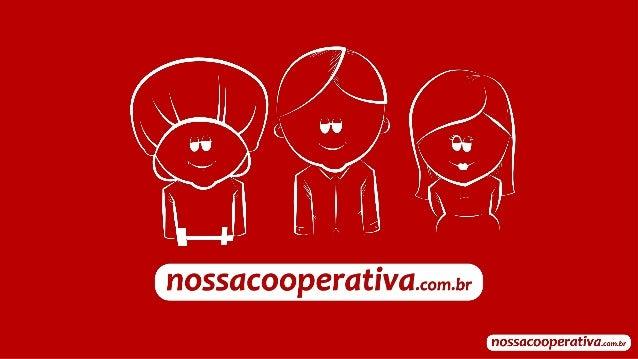 A Nossa Cooperativa é composta por 3 cooperativas e 1 associação,   sem fins lucrativos, que prestam serviços a mais de 5 ...