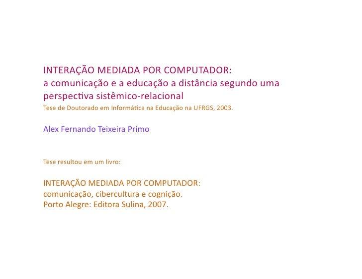 INTERAÇÃO MEDIADA POR COMPUTADOR:  a comunicação e a educação a distância segundo uma perspecB...