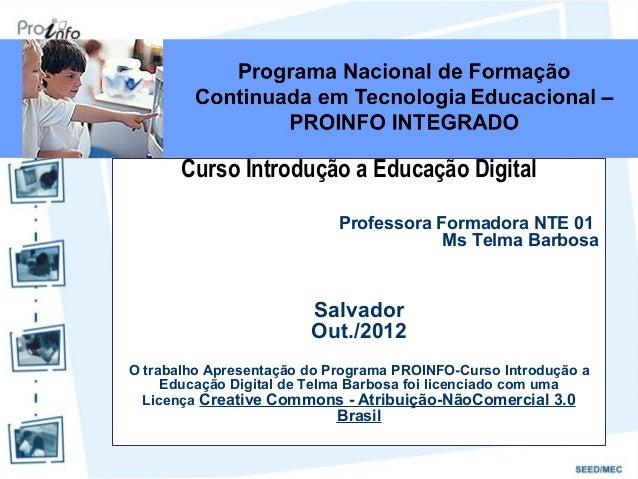 Curso Introdução a Educação Digital                            Professora Formadora NTE 01                                ...
