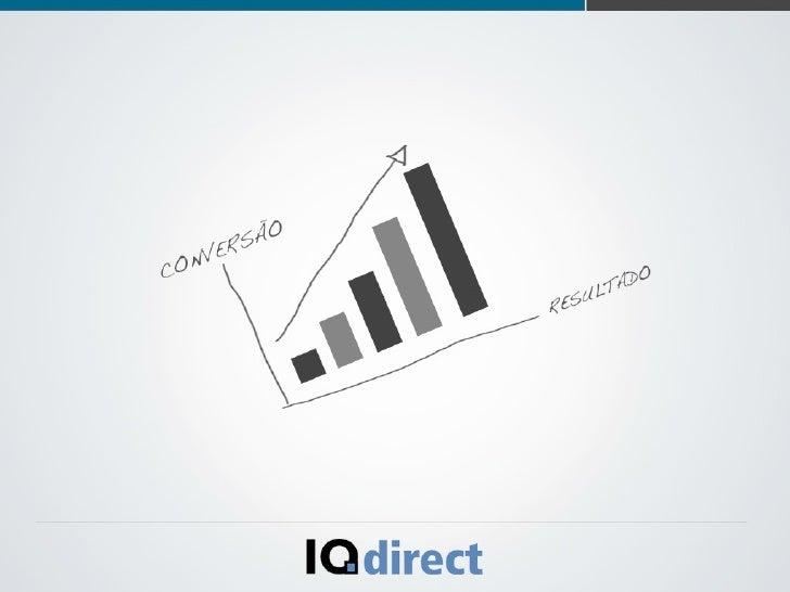 POR QUE O IQDIRECT?CENÁRIO MUNDIAL O IQDIRECT da MEDIA FACTORY é uma ferramenta com mais de 10 anos no mercado, com equipe...