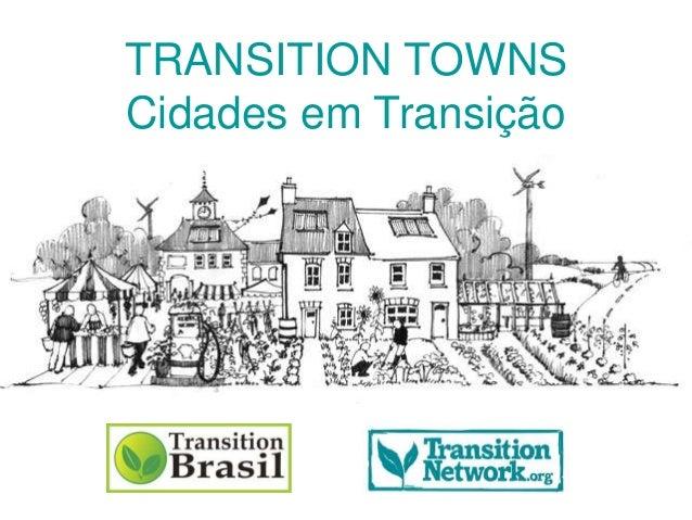 TRANSITION TOWNS Cidades em Transição