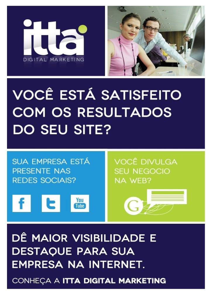 A Itta Digital Marketing é uma empresa com ampla experiência na Internethá mais de 11 anos.Seu fundador Itamar Mariano, é ...