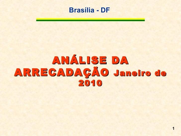 ANÁLISE DA ARRECADAÇÃO  Janeiro de 2010