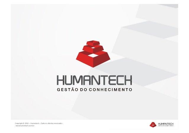 Copyright©2010–Humantech–Todososdireitosreservados www.humantech.com.br