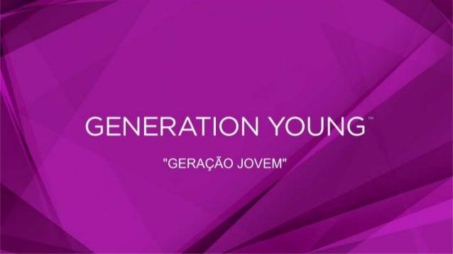 """GENERATION YOUNG""""  """"GERAÇÃO JOVEM"""""""
