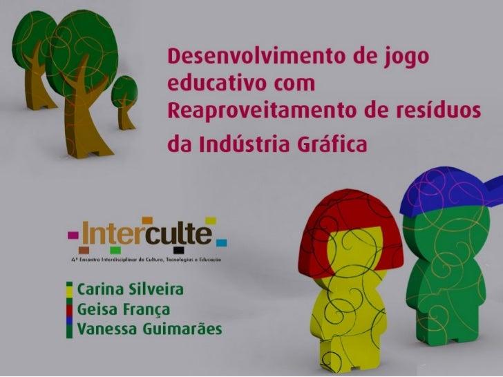 Desenvolvimento de Jogo Educativo com Reaproveitamento de Resíduos da Indústria Gráfica