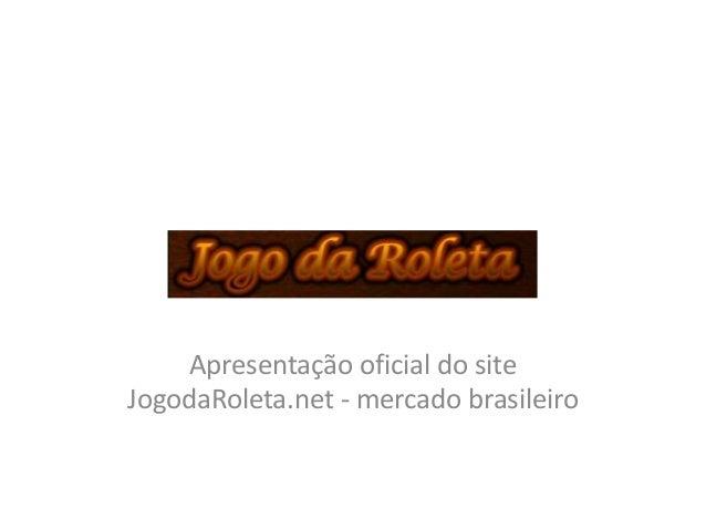 Apresentação oficial do site JogodaRoleta.net - mercado brasileiro
