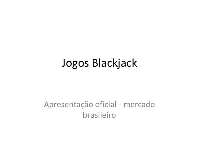Jogos Blackjack Apresentação oficial - mercado brasileiro