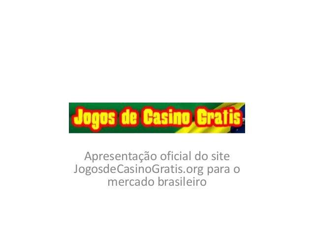 Apresentação oficial do site JogosdeCasinoGratis.org para o mercado brasileiro