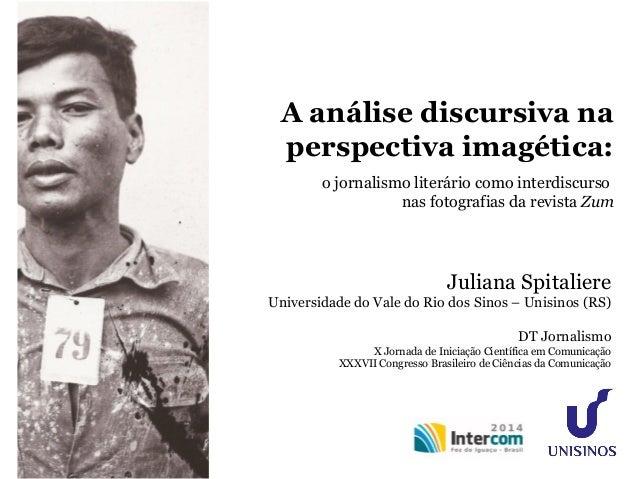A análise discursiva na  perspectiva imagética:  o jornalismo literário como interdiscurso  nas fotografias da revista Zum...