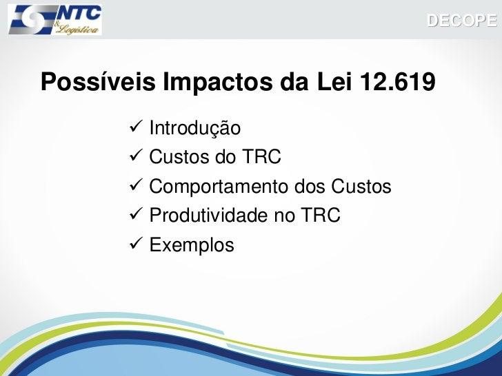 DECOPEPossíveis Impactos da Lei 12.619        Introdução        Custos do TRC        Comportamento dos Custos        P...