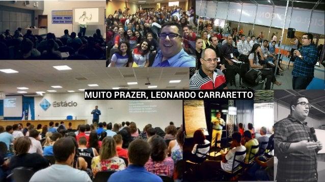 MUITO PRAZER, LEONARDO CARRARETTO