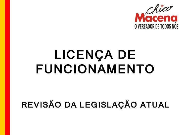 LICENÇA DE FUNCIONAMENTO REVISÃO DA LEGISLAÇÃO ATUAL