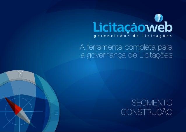 A ferramenta completa para a governança de Licitações SEGMENTO CONSTRUÇÃO