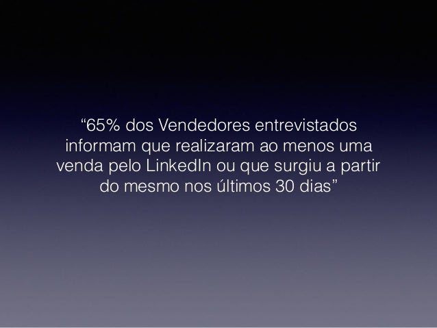 Linkedin 101 - Sendo Profissional na Rede Profissional - Business Version Slide 3