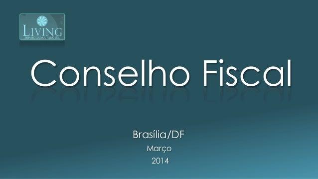 Conselho Fiscal Brasília/DF Março 2014