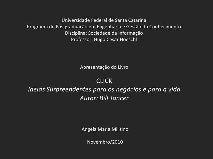 Universidade Federal de Santa CatarinaPrograma de Pós-graduação em Engenharia e Gestão do Conhecimento                Disc...