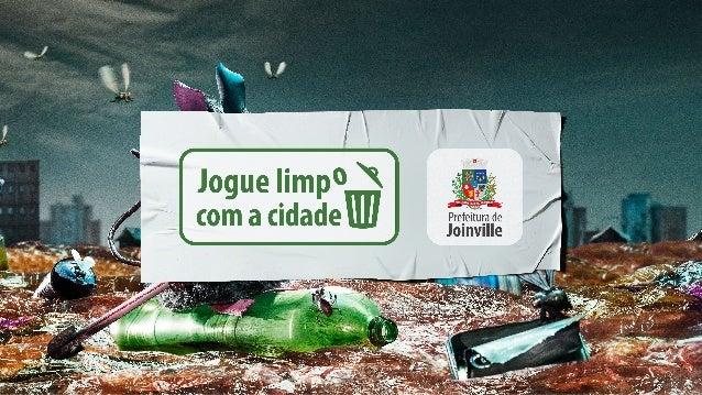 Resumo da aC, A˜o  A Prefeitura de Joinville lançou uma campanha para  orientar as pessoas a descartarem corretamente o li...