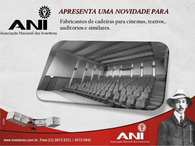 APRESENTA UMA NOVIDADE PARAFabricantes de cadeiras para cinemas, teatros,auditórios e similares.