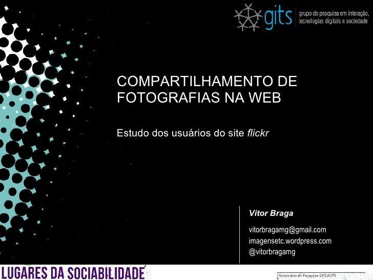 Compartilhamento de Fotografias na web: estudo dos usuários do site Flickr