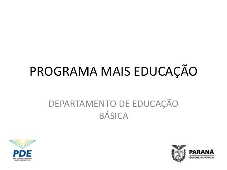 PROGRAMA MAIS EDUCAÇÃO  DEPARTAMENTO DE EDUCAÇÃO           BÁSICA