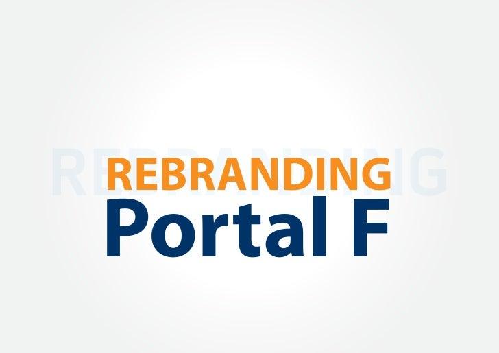 REBRANDING REBRANDING Portal F