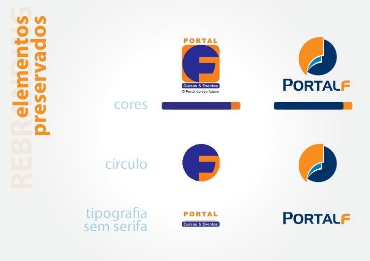 REBRANDING     elementos   preservados                     cores                    círculo                 tipografia    ...