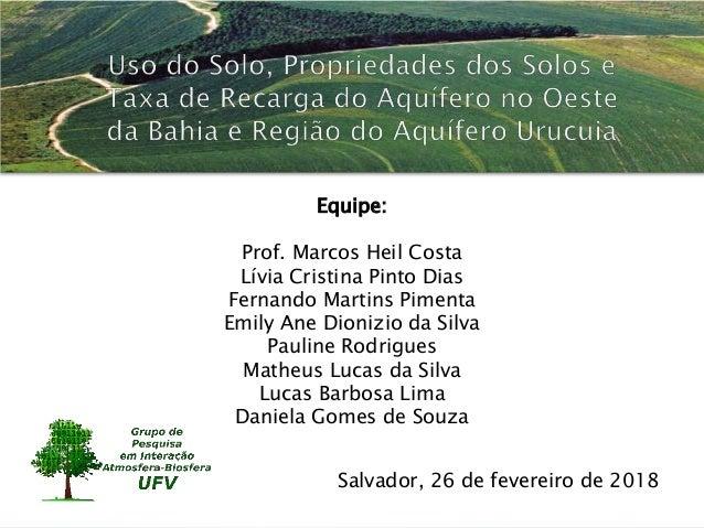 Salvador, 26 de fevereiro de 2018 Equipe: Prof. Marcos Heil Costa Lívia Cristina Pinto Dias Fernando Martins Pimenta Emily...
