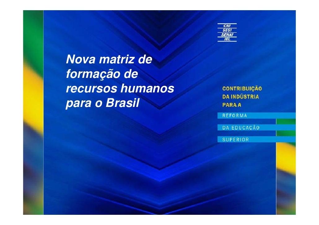 Nova matriz de formação de recursos humanos para o Brasil