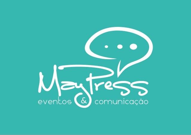 A MayPress – Eventos & Comunicação surgiu em fevereiro de2011, idealizada por Mayara Peixoto, uma jovem comunicadora quede...
