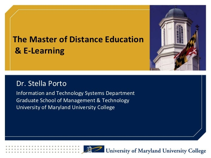 The Master of Distance Education & E-Learning<br />Dr. Stella Porto<br />Information and Technology Systems DepartmentGrad...