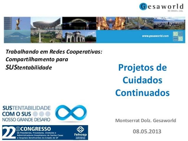 Trabalhando em Redes Cooperativas: Compartilhamento para SUStentabilidade  Projetos de Cuidados Continuados Montserrat Dol...