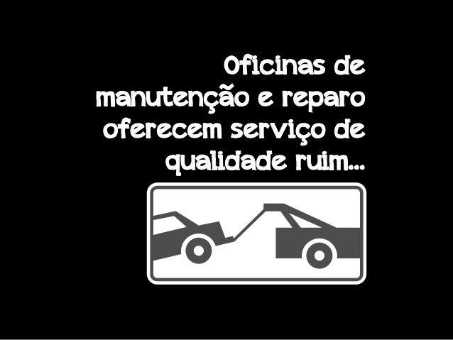 Oficinas de manutenção e reparo oferecem serviço de qualidade ruim…