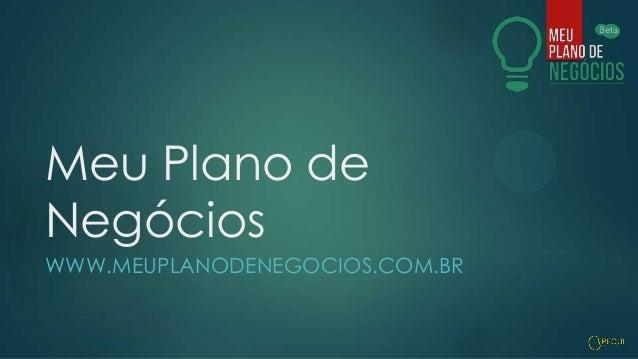 Meu Plano de Negócios WWW.MEUPLANODENEGOCIOS.COM.BR