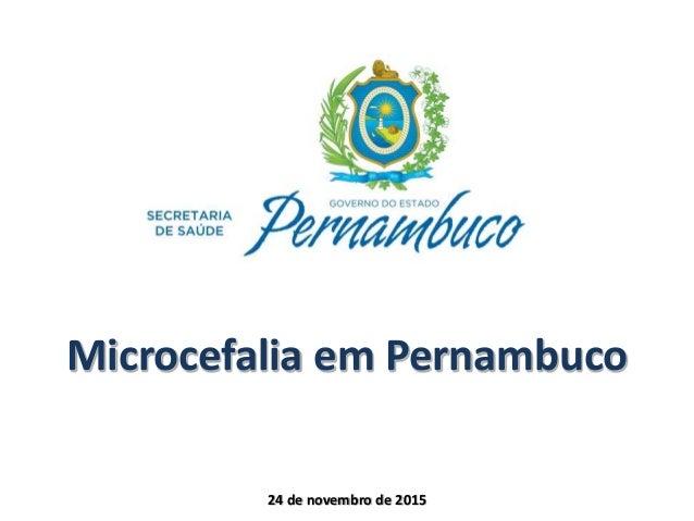 Microcefalia em Pernambuco 24 de novembro de 2015