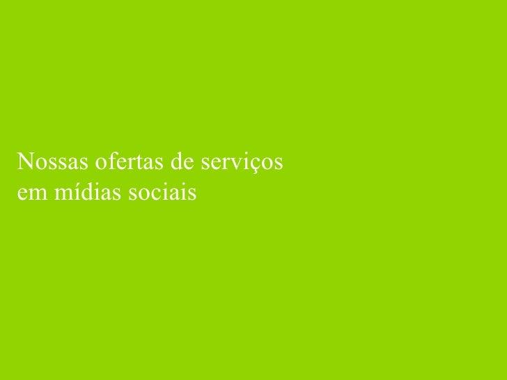 Nossas ofertas de serviços em mídias sociais