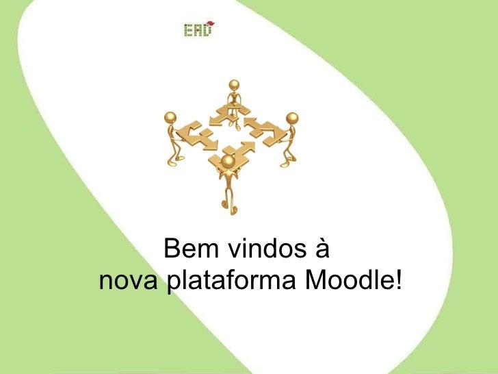 Bem vindos à  nova plataforma Moodle!