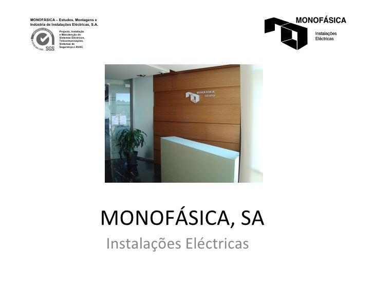 MONOFÁSICA, SA Instalações Eléctricas MONOFÁSICA – Estudos, Montagens e Indústria de Instalações Eléctricas, S.A. Projecto...