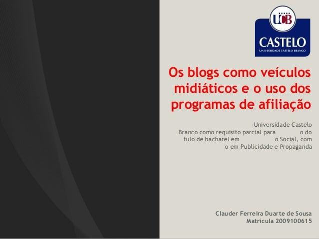 Os blogs como veículos midiáticos e o uso dos programas de afiliação Universidade Castelo Branco como requisito parcial pa...