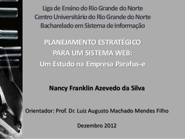 Liga de Ensino do Rio Grande do Norte   Centro Universitário do Rio Grande do Norte     Bacharelado em Sistema de Informaç...