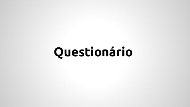 Questionário
