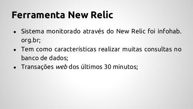 Ferramenta New Relic Recursos ● Transações Web do Infohab (overview);